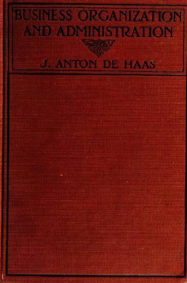 Business organization and administration by Jacob Anton De Haas