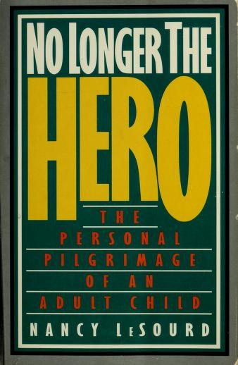 No longer the hero by Nancy LeSourd