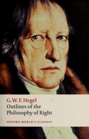 Cover of: Outlines of the philosophy of right | Georg Wilhelm Friedrich Hegel